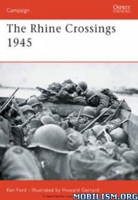 Download ebook The Rhine Crossings 1945 by Ken Ford (.ePUB)