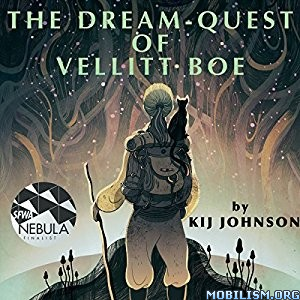 Download The Dream-Quest of Vellitt Boe by Kij Johnson (.MP3)