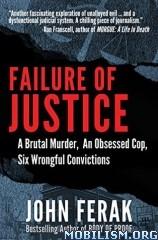 Failure of Justice by John Ferak  +