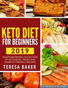 Keto Diet for Beginners 2019 by Teresa Baker