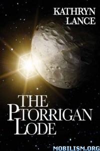 Download The Ptorrigan Lode by Kathryn Lance (.ePUB)