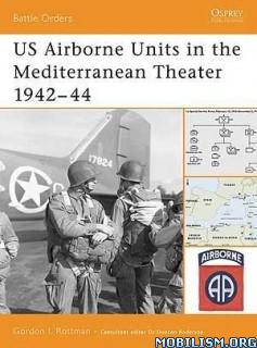 US Airborne Units in Mediterranean Theater by Gordon L. Rottman