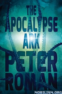 Download ebook Apocalypse Ark (Book of Cross #3) by Peter Roman (.ePUB)+