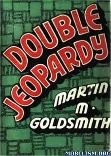 Download Double Jeopardy by Martin M. Goldsmith (.ePUB) (.MOBI)