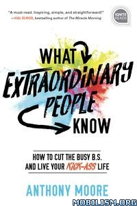 What Extraordinary People Know by Anthony Moore
