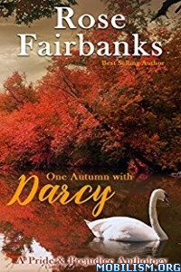 Download ebook One Autumn with Darcy by Rose Fairbanks (.ePUB)+