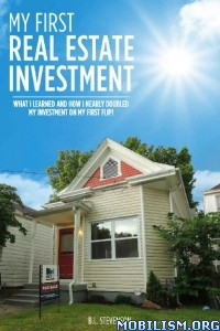 My First Real Estate Investment by B.L. Stevenson  +