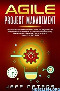 Agile Project Management by Jeff Peters