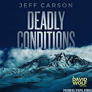 Download ebook Deadly Conditions (David Wolf #4) by Jeff Carson (.MP3)