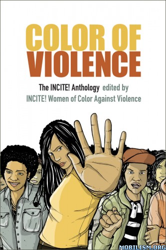 Color of Violence: The INCITE! Anthology by INCITE!
