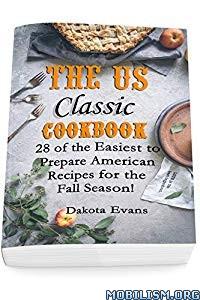The US Classic Cookbook by Dakota Evans