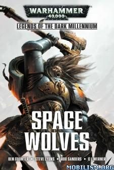 Download Space Wolves by Ben Counter, Steve Lyons, et al (.ePUB)