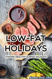 Low-Fat Holidays by Sophia Freeman