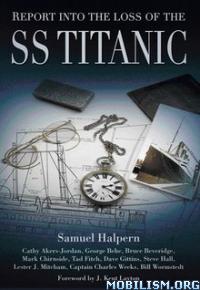 Report into Loss of SS Titanic by Samuel Halpern