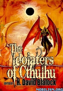Download The Idolaters of Cthulhu by H. David Blalock et al (.ePUB)+