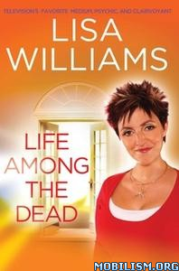 Life Among the Dead by Lisa Williams