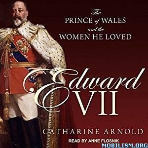 Edward VII by Catharine Arnold