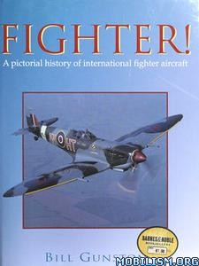 Fighter! A Pictorial History of Fighter Aircraft by Bill Gunston