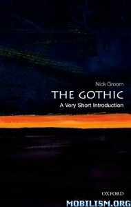 The Gothic: A Very Short Introduction by Nick Groom