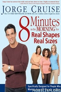 Download ebook 8 Minutes in Morning for Real Shapes by Jorge Cruise (.ePUB)