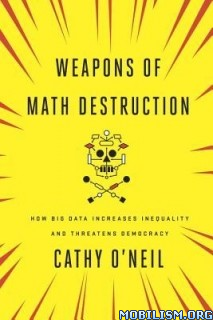 Download ebook Weapons of Math Destruction by Cathy O'Neil (.ePUB)