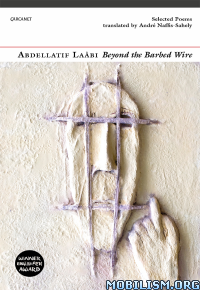 Download Beyond the Barbed Wire by Abdellatif Laabi (.ePUB)+