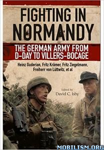 Download ebook Fighting in Normandy by David C.Isby, Heinz Guderian (.ePUB)