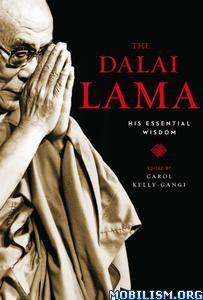 The Dalai Lama: His Essential Wisdom by Carol Kelly-Gangi