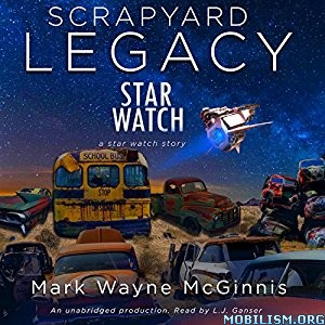 Download ebook Scrapyard Legacy by Mark Wayne McGinnis (.M4B)