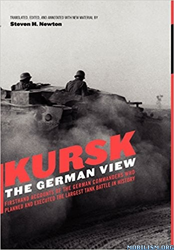 Download ebook Kursk: The German View by Steven H. Newton (.PDF)