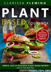 Plant Based Diet Cookbook by Clarissa Fleming  +