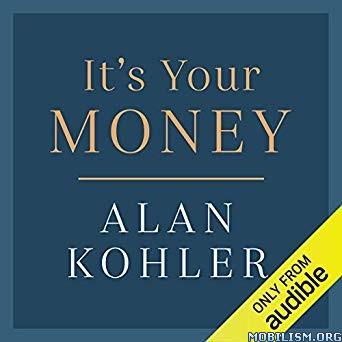 It's Your Money by Alan Kohler (.M4B)