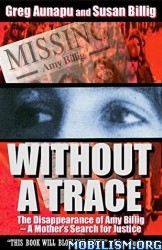 Download ebook Without a Trace by Greg Aunapu et al (.ePUB)