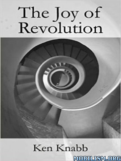The Joy of Revolution by Ken Knabb  +