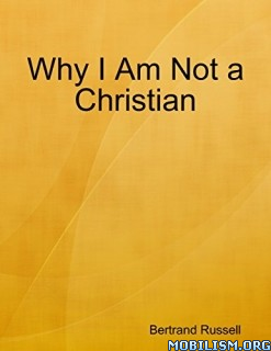 Download ebook Why I Am Not a Christian by Bertrand Russell (.PDF)
