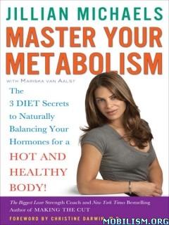 Master Your Metabolism by Jillian Michaels, Mariska van Aalst