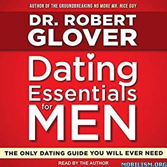 Dating Essentials for Men by Robert Glover