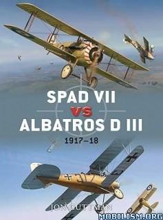 SPAD VII vs Albatros D III: 1917-18 by Jon Guttman