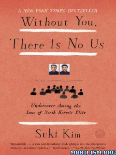 Download Without You, There Is No Us by Suki Kim (.ePUB)