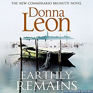 Download ebook Earthly Remains by Donna Leon (.MP3)