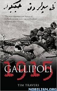 Download Gallipoli 1915 by Tim Travers (.ePUB)