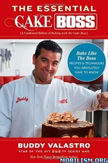 Download ebook The Essential Cake Boss by Buddy Valastro (.ePUB)