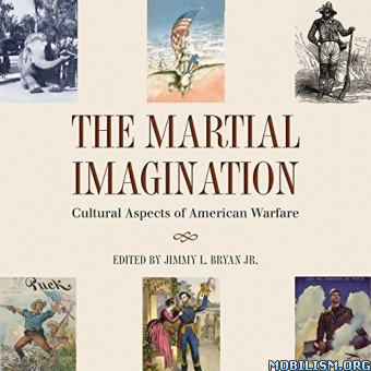The Martial Imagination by Jimmy L. Bryan Jr.
