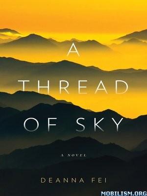 Download A Thread of Sky by Deanna Fei (.ePUB)