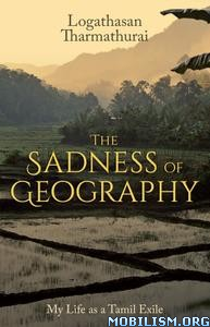 The Sadness of Geography by Logathasan Tharmathurai