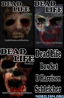 Download ebook Dead Life Box Set by D. Harrison Schleicher (.ePUB)(.MOBI)