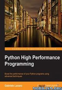 Download Python High Performance Programming by Gabriele Lanaro(.PDF)