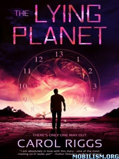 Download ebook The Lying Planet by Carol Riggs (.ePUB)