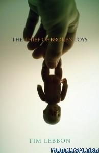 Download ebook The Thief of Broken Toys by Tim Lebbon (.ePUB)