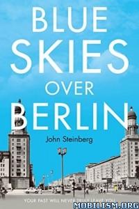 Download ebook Blue Skies Over Berlin by John Steinberg (.ePUB)